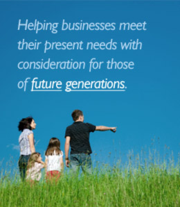 Helping businesses meet their present needs with consideration for those future generations.